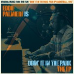 The Doin' It in the Park soundtrack was written by Grammy Award-winning Eddie Palmieri.