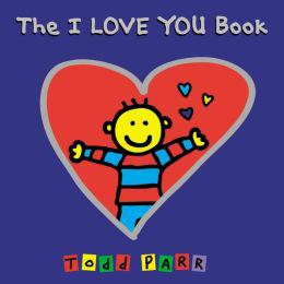 El libro I Love You del reconocido autor Todd Parr es uno de los favoritos entre los niños en edad preescolar.