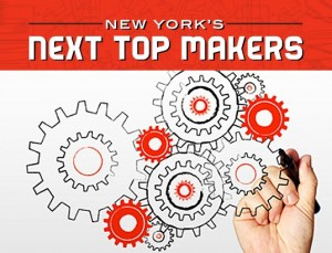 New York's Next Top Makers encourages innovation and local manufacturing.