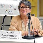 """The more we know – the better,"" said Senior Advisor Lorraine Cortes-Vásquez."